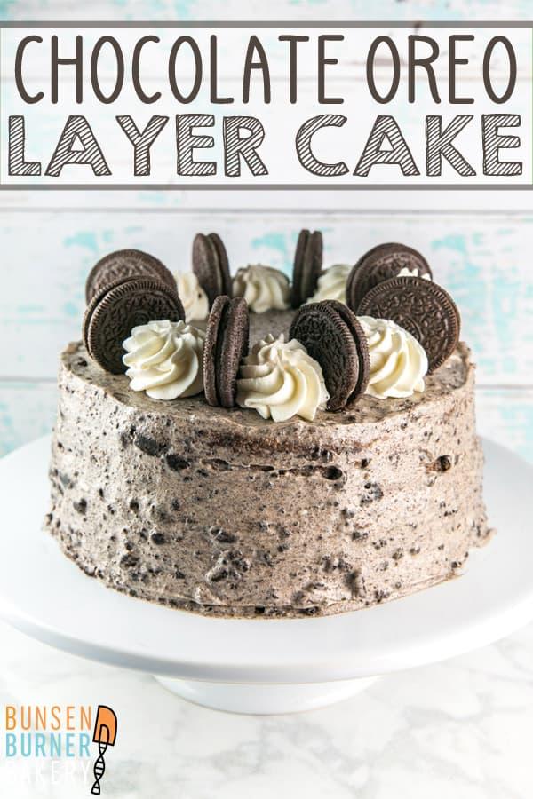 Chocolate Oreo Cake: An easy homemade chocolate layer cake with oreo cream cheese frosting. Perfect for birthdays and celebrations! #bunsenburnerbakery #chocolatecake #oreocake #layercake