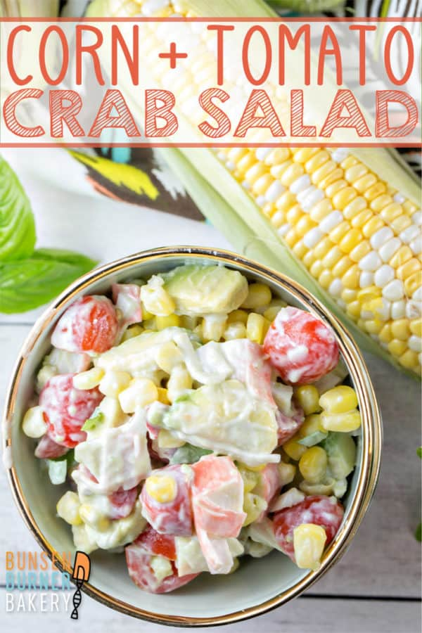 Corn and Tomato Crab Salad: filled with fresh summer corn, tomatoes, and avocado, this easy and healthy crab salad is a great alternative to standard picnic and BBQ sides.  #bunsenburnerbakery #crab #salad #sides #summer