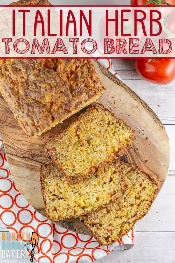 Italian Herb Tomato Bread: an easy savory quick bread recipe starring fresh tomatoes, Italian herbs, garlic, and cheese. Bake up some summer right in your kitchen! #bunsenburnerbakery #bread #quickbread #tomatobread