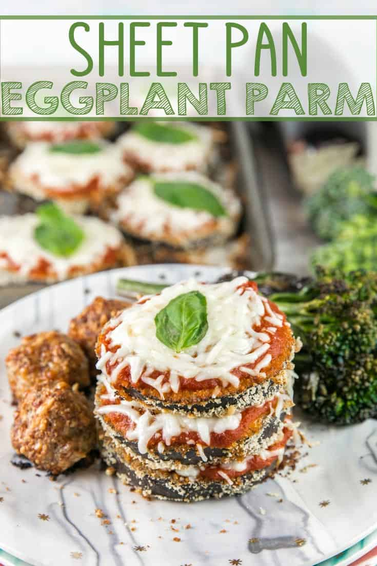 Sheet Pan Eggplant Parmesan: make a classic Italian dish healthier and quick with this weeknight-friendly baked sheet pan dinner and a side of turkey meatballs. Skip frying and bake instead! {Bunsen Burner Bakery} #eggplantparm #sheetpan #dinner