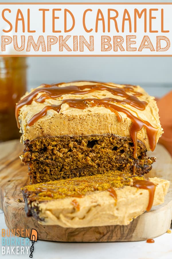 Salted Caramel Pumpkin Bread: The BEST pumpkin bread recipe!  Moist and easy pumpkin bread with a salted caramel swirl and pumpkin buttercream frosting. #bunsenburnerbakery #pumpkinbread #saltedcaramel #pumpkinfrosting